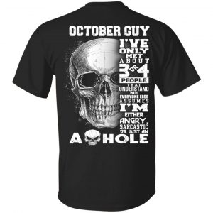 October Guy I've Only Met About 3 Or 4 People Shirt