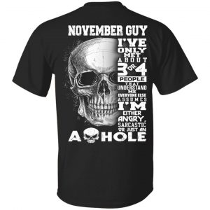 November Guy I've Only Met About 3 Or 4 People Shirt