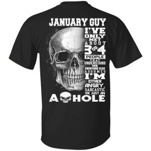 January Guy I've Only Met About 3 Or 4 People Shirt