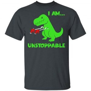 T-rex Dinosaur I Am Unstoppable T-shirt Xmas Shirt