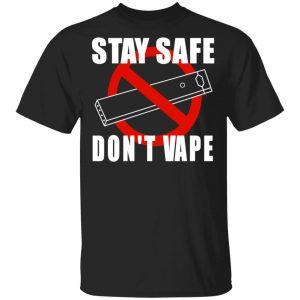Stay Safe Don't Vape Shirt