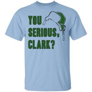 You Serious, Clark Shirt