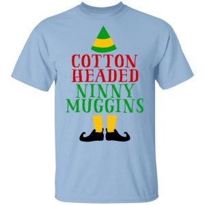 Cotton Headed Ninny Muggins Elf Shirt Apparel