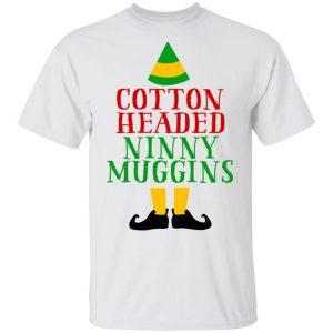 Cotton Headed Ninny Muggins Elf Shirt Apparel 2