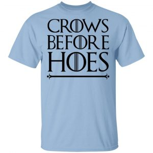 Crows Before Hoes Shirt Apparel