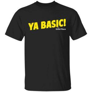 The Good Place Ya Basic Shirt