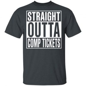 Straight Outta Comp Tickets Shirt