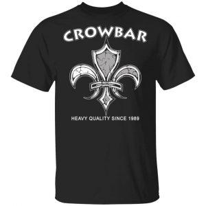 Crowbar Heavy Quality Since 1989 T-Shirts Apparel
