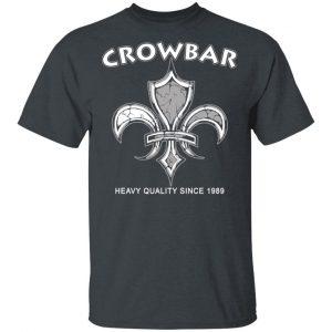 Crowbar Heavy Quality Since 1989 T-Shirts Apparel 2