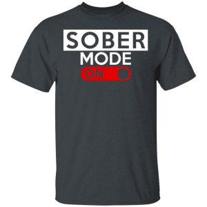 Official Sober Mode On Shirt