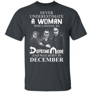 A Woman Who Listens To Depeche Mode And Was Born In December Shirt