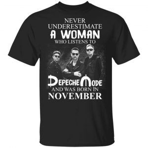 A Woman Who Listens To Depeche Mode And Was Born In November Shirt