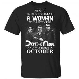 A Woman Who Listens To Depeche Mode And Was Born In October Shirt