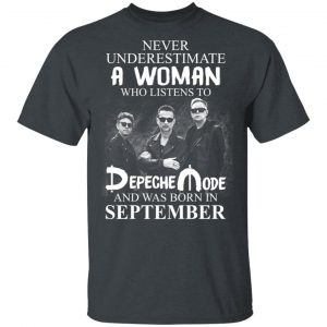 A Woman Who Listens To Depeche Mode And Was Born In September Shirt