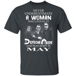 A Woman Who Listens To Depeche Mode And Was Born In May Shirt