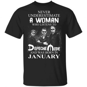 A Woman Who Listens To Depeche Mode And Was Born In January Shirt