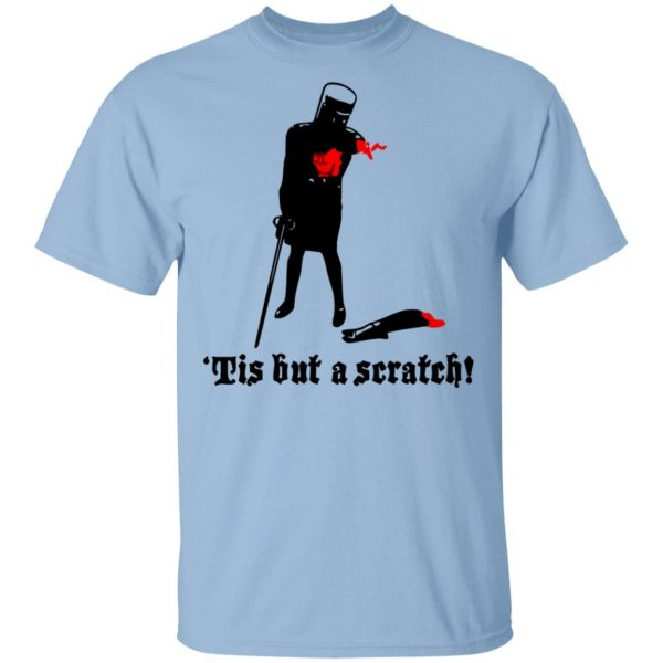 Tis But A Scratch Monty Python Viny Shirt