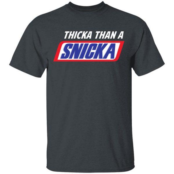 Thicka Than A Snicka Shirt