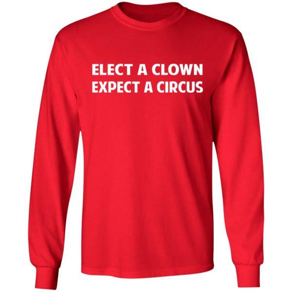 Elect A Clown Expect A Circus Shirt