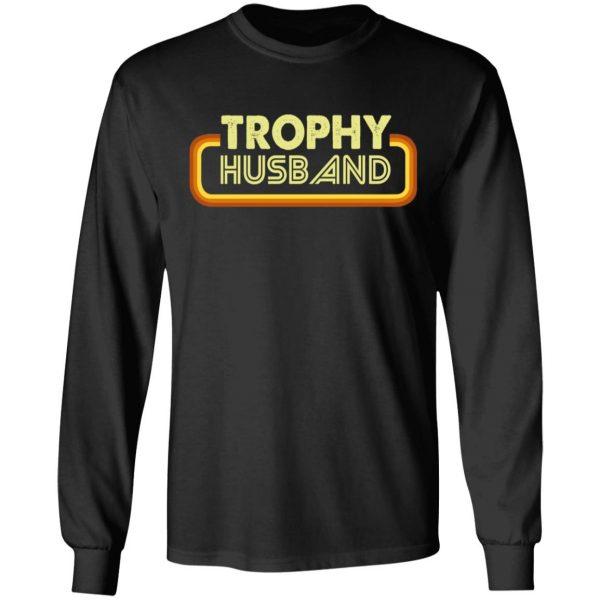 Trophy Husband Shirt