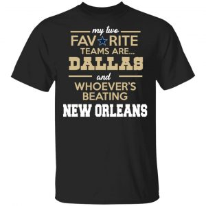 My Two Favorite Teams Are New Dallas Shirt