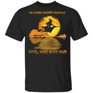 On A Dark Desert Highway Cool Wind In My Hair Halloween Shirt