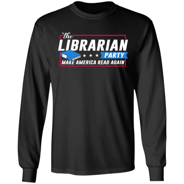 The Librarian Party Make America Read Again Shirt