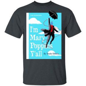Yondu I'm Mary Poppins Y'all Shirt