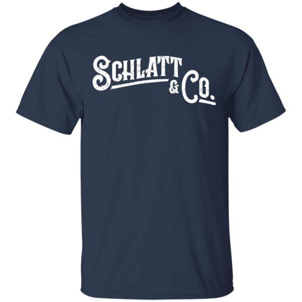 Schlatt And Co Shirt