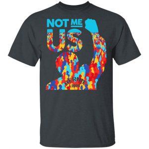 Not Me Us 2020 Bernie Sanders For President Shirt