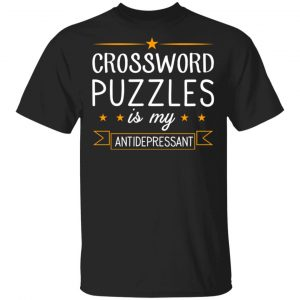 Crossword Puzzles Is My Antidepressant Gaming Shirt Apparel