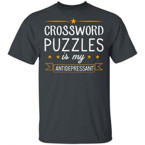 Crossword Puzzles Is My Antidepressant Gaming Shirt Apparel 2