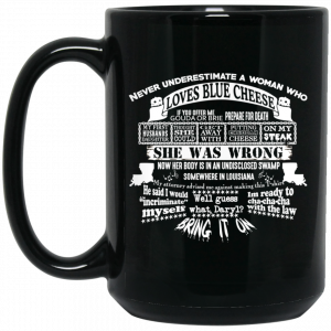 Never Underestimate A Woman Who Loves Blue Cheese She Was Wrong Black Mug Coffee Mugs 2