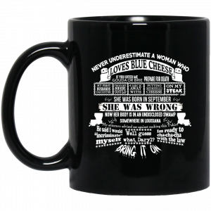 Never Underestimate A Woman Who Loves Blue Cheese And Was Born In September Mug