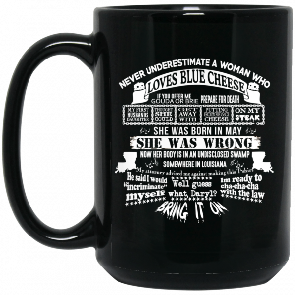 Never Underestimate A Woman Who Loves Blue Cheese And Was Born In May Mug
