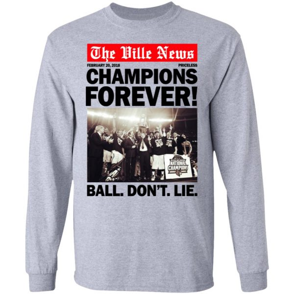 The Ville News Champions Forever Ball Don't Lie T-Shirts