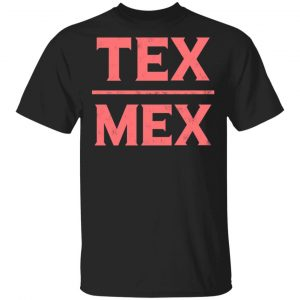 Tex-Mex T-Shirt Apparel