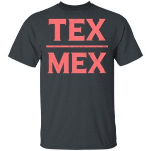 Tex-Mex T-Shirt Apparel 2
