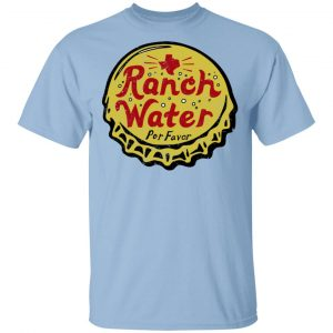 Ranch Water Por Favor T-Shirts Apparel