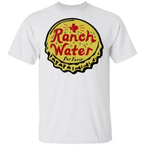 Ranch Water Por Favor T-Shirts Apparel 2