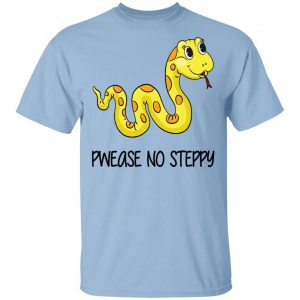Pwease No Steppy Shirt