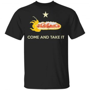 Come and Take It Shirt Apparel