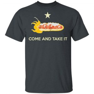 Come and Take It Shirt Apparel 2