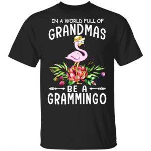 In A World Full Of Grandmas Be A Grammingo T-Shirts