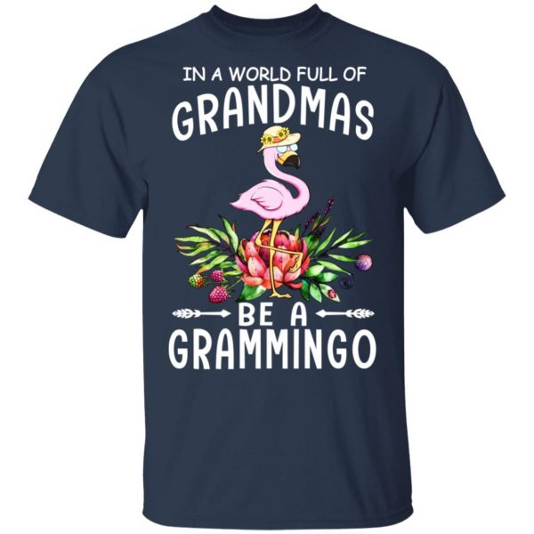 In A World Full Of Grandmas Be A Grammingo T-Shirts