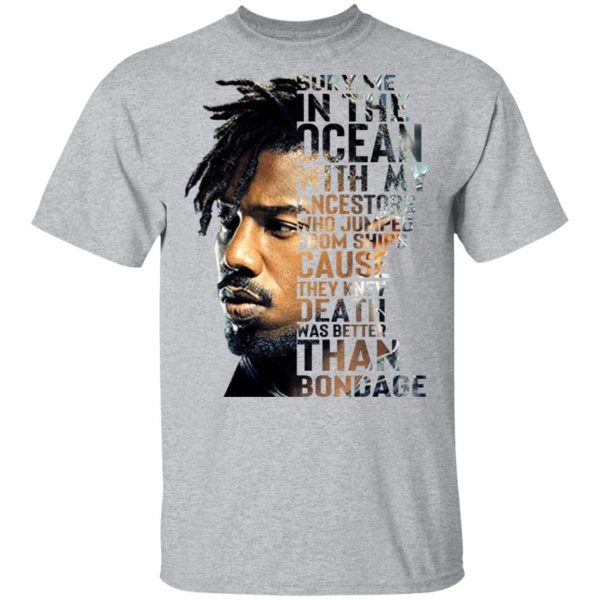 Bury Me In The Ocean With My Accestors Erik Killmonger Quotes T-Shirts