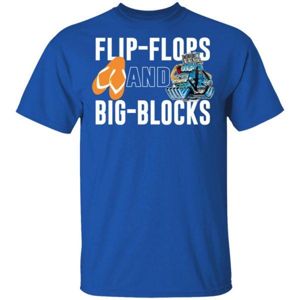 Flip Flops And Big Blocks T-Shirts