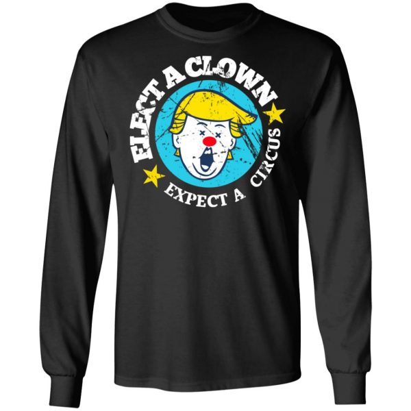Elect A Clown Expect A Circus T-Shirts