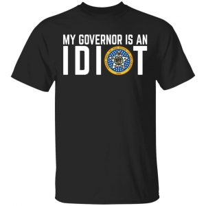 My Governor Is An Idiot Oklahoma T-Shirts