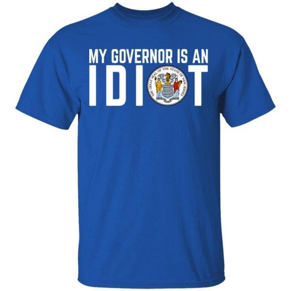 My Governor Is An Idiot New Jersey Seal T-Shirts